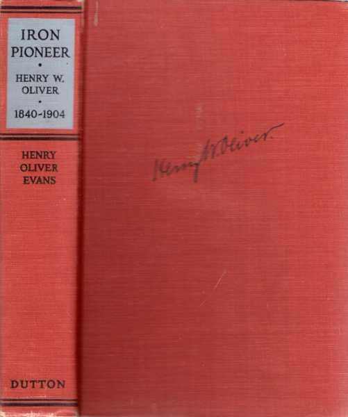 Image for Iron Pioneer : Henry W Oliver 1840-1904