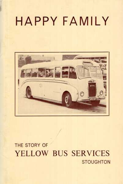 Image for Happy Family : The Story of Yellow Bus Services, Stoughton
