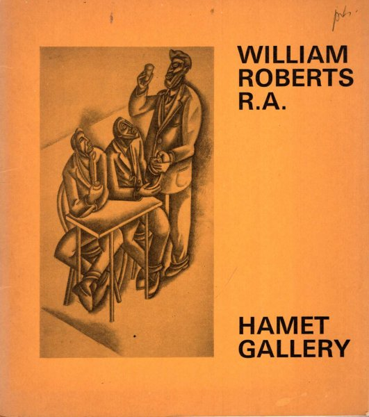 Image for William Roberts R.A. , a retrospective exhibition, February 16th-March 13th, 1971