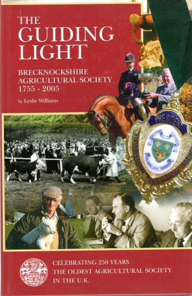 Image for The Guiding Light - Brecknockshire Agricultural Society, the oldest in the United Kingdom, 1755-2005