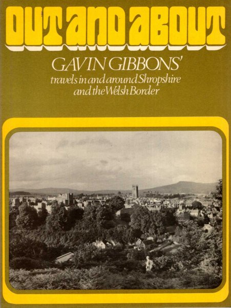 Image for Out and About Gavin Gibbons' travels in and around Shropshire and the Welsh Border
