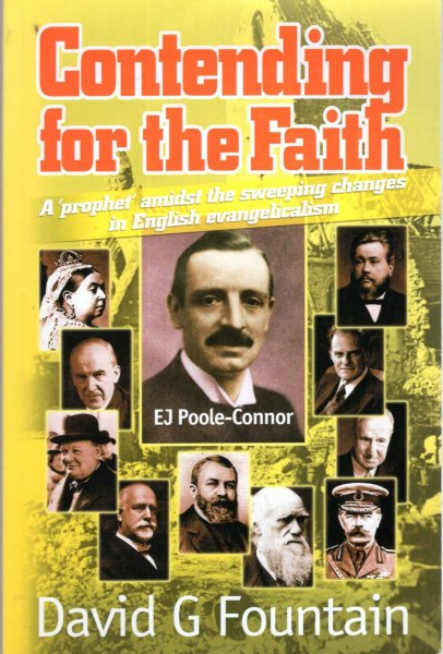Image for Contending for the Faith: E. J. Poole-Connor - A Prophet Amidst the Sweeping Changes in English Evangelicalism