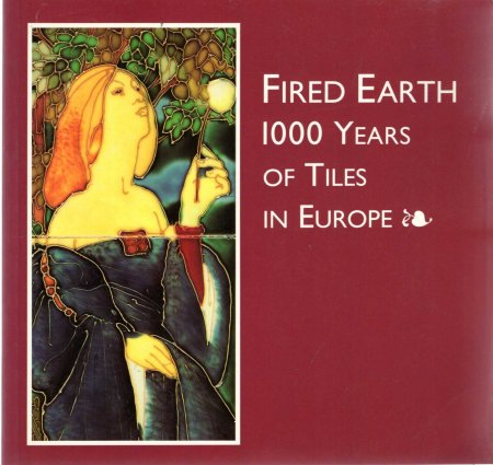 Image for Fired Earth : 1000 Years of Tiles in Europe