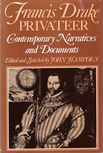 Image for Francis Drake - Privateer : Contemporary Accounts of Drake's Early Voyages