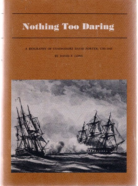 Image for Nothing Too Daring : A Biography of Commodore David Porter, 1783-1843