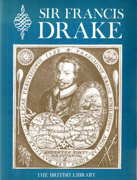 Image for Drake, Sir Francis: An Exhibition to commemorate Francis Drake's Voyage around the World, 1577-1580