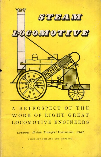 Image for Steam Locomotive - a retrospect of the work of eight great locomotive engineers