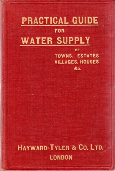 Image for A Practical Guide for the Water Supply of Towns, Estates, Villages, Houses etc