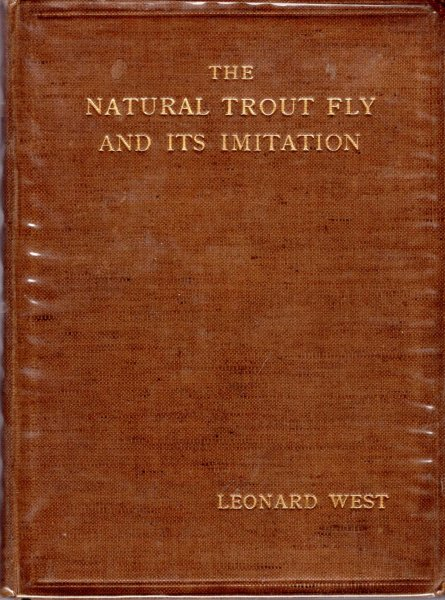 Image for The Natural Tout Fly and its Imitation, being an angler's record of insects seen at the waterside and the method of tying the flies