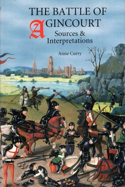 Image for The Battle of Agincourt: Sources and Interpretations (Warfare in History)