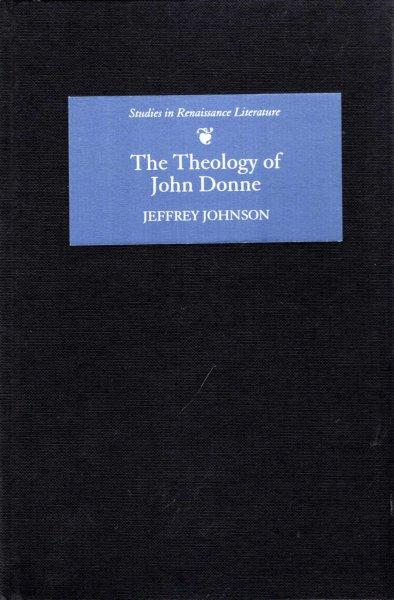 Image for The Theology of John Donne (Studies in English Renaissance Literature)