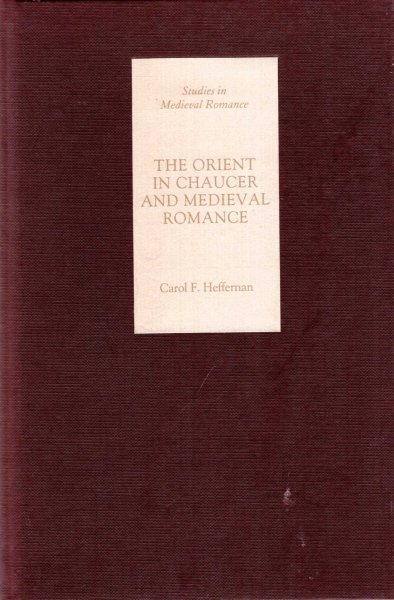 Image for The Orient in Chaucer and Medieval Romance (Studies in Medieval Romance)