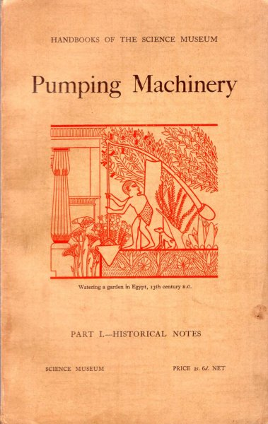 Image for Handbook of the Collections illustrating Pumping Machinery : Part I - Historical Notes