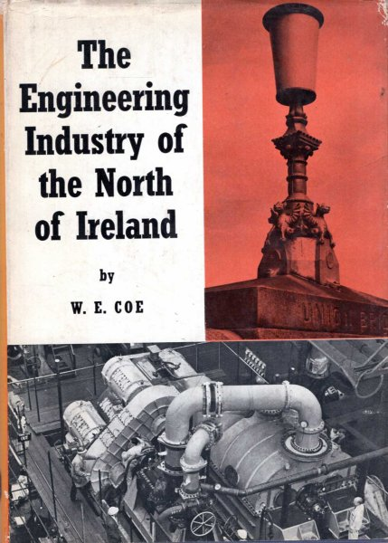 Image for The Engineering Industry of the North of Ireland