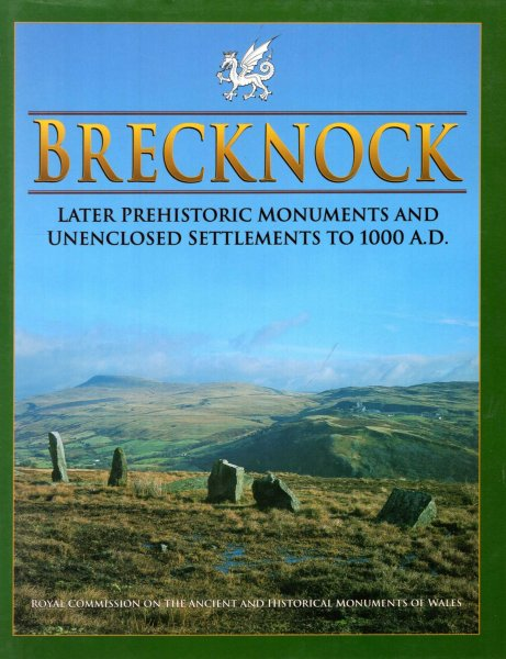 Image for Brecknock : Later Prehistoric Monuments and Unenclosed Settlements to 1000 AD