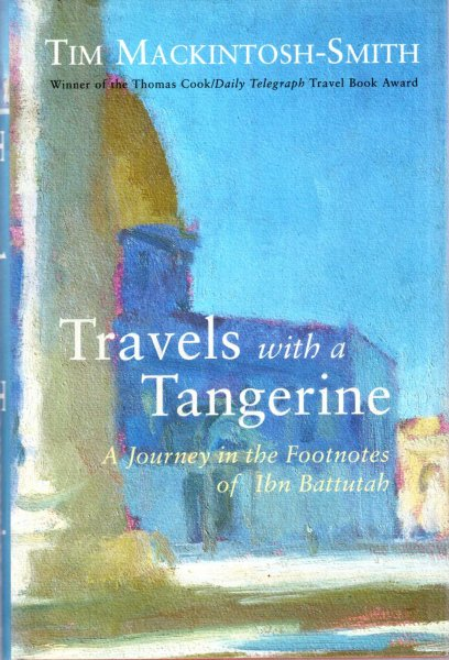 Image for Travels with a Tangerine : A Journey in the Footnotes of Ibn Battutah