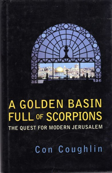 Image for A Golden Basin Full of Scorpions : The Quest for Modern Jerusalem