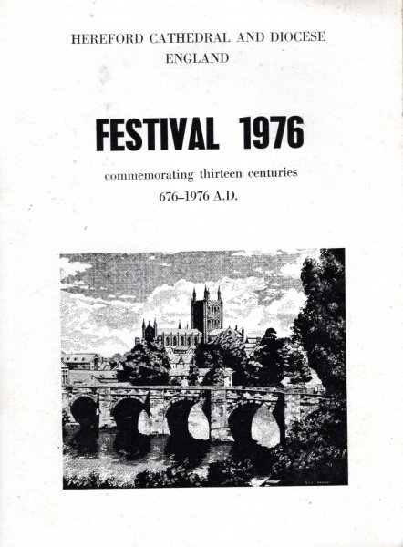 Image for Hereford Cathedral Festival 1976 a celebration of 1,300 years 676-1976 AD in retrospect