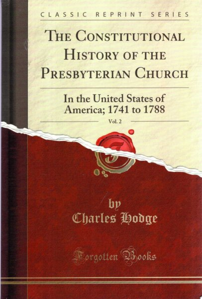 Image for The Constitutional History of the Presbyterian Church In the United States of America; 1741 to 1788 volume 2