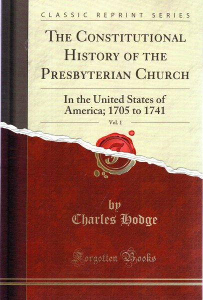 Image for The Constitutional History of the Presbyterian Church In the United States of America; 1705 to 1741 volume 1