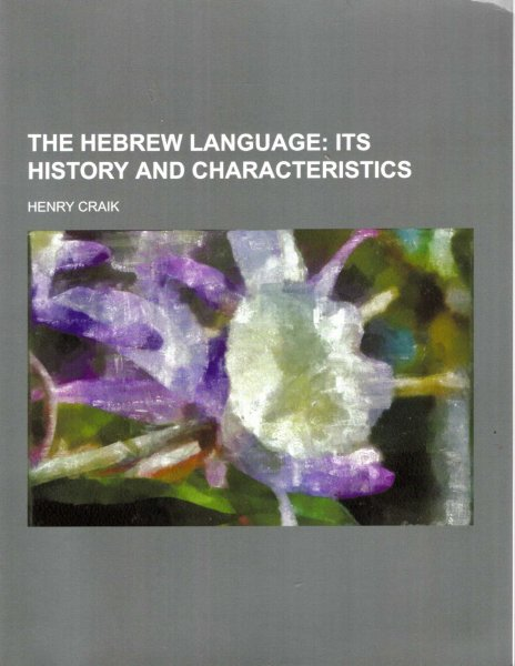 Image for The Hebrew Language; Its History and Characteristics