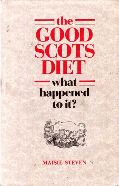 Image for The Good Scots Diet : What Happened to It?