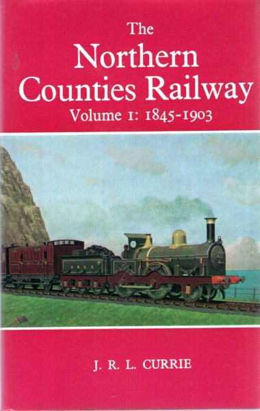 Image for The Northern Counties Railway Volume I : Beginnings and Development, 1845-1903