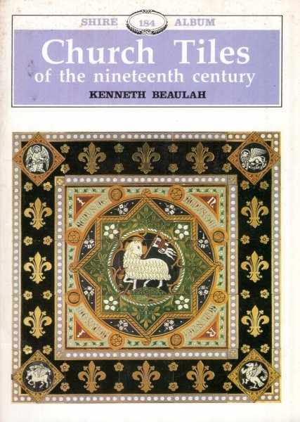 Image for Church Tiles of the Nineteenth Century (Shire album No 184)