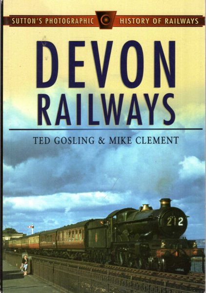 Image for Devon Railways (Sutton's Photographic History of Railways)