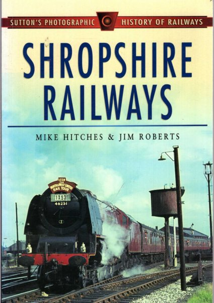 Image for Shropshire Railways (Sutton's Photographic History of Railways)