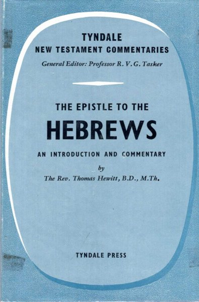 Image for Tyndale New Testament Commentaries : The Epistle to the Hebrews, an Introduction and Commentary