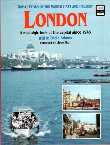 Image for Great Cities of the World Past and Present : London - A Nostalgic Look at the Capital Since 1945