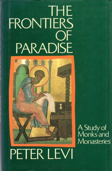Image for The Frontiers of Paradise : A Study of Monks and Monasteries