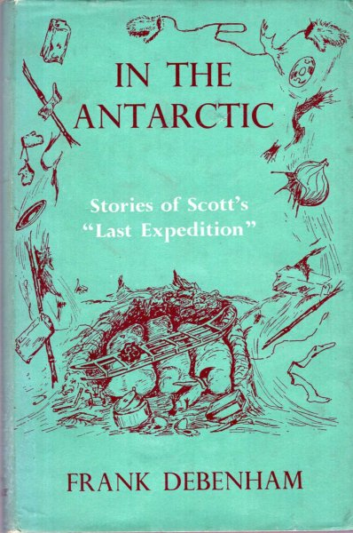 Image for In the Antarctic - stories of Scott's Last Expedition
