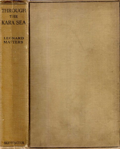 Image for Through the Kara Sea : the narrative of a voyage in a Tramp Steamer through Arctic Waters to the Yenisei River