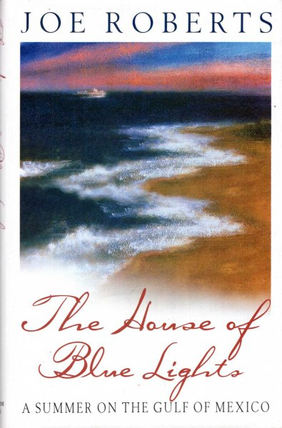 Image for The House of Blue Lights : Summer by the Gulf of Mexico
