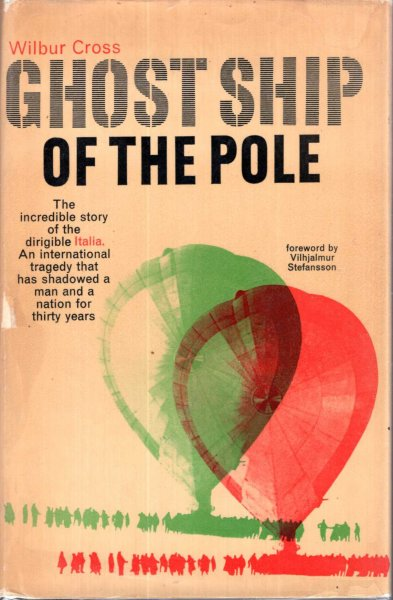 Image for Ghost Ship of the Pole - the incredible story of the Dirigible Italia