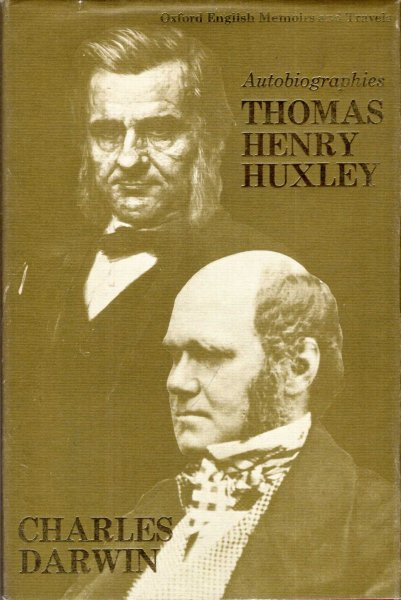 Image for Autobiographies : Charles Darwin and Thomas Henry Huxley