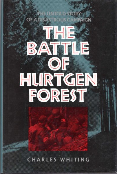 Image for The Battle of Hurtgen Forest : the Untold Story of a Disastrous Campaign