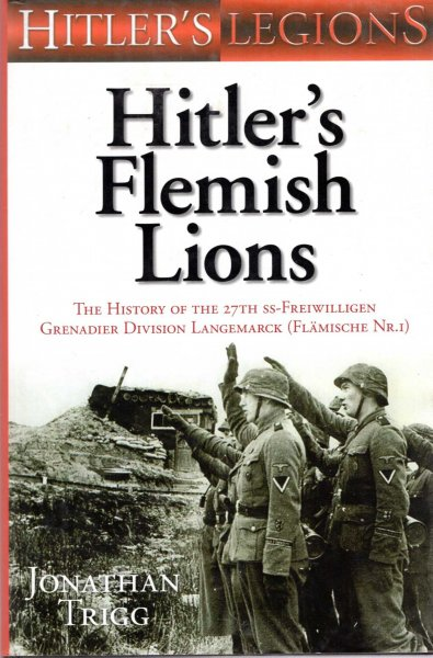 Image for Hitler's Flemish Lions : The History of the 27th SS-Freiwilligen Grenadier Division Langemarck (Flamische Nr. 1)