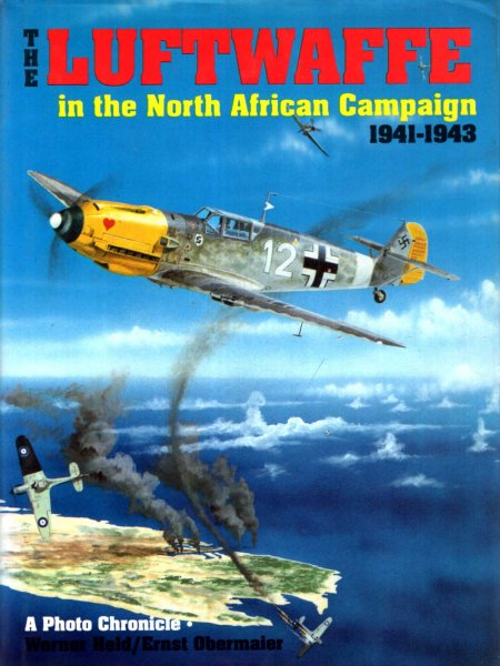 Image for The Luftwaffe in the North African Campaign 1941-1943