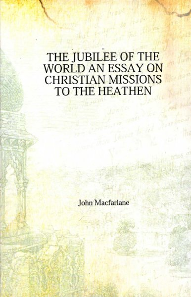 Image for The Jubilee of the World; an essay on Christian Missions to the Heathen