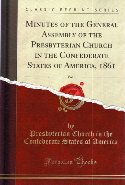 Image for Minutes of the General Assembly of the Presbyterian Church in the Confederate States of America, 1861, Vol. 1