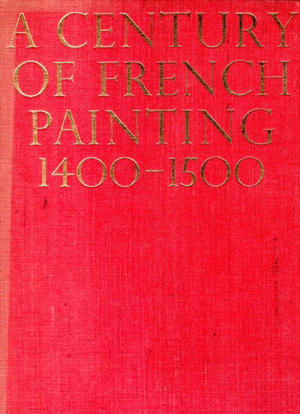 Image for A Century of French Painting 1400-1500