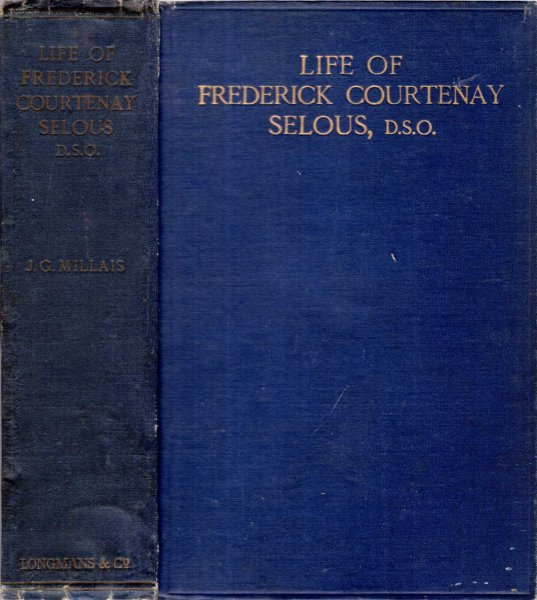 Image for Life of Frederick Coutenay Selous, D.S.O. Capt. 25th Royal Fusiliers