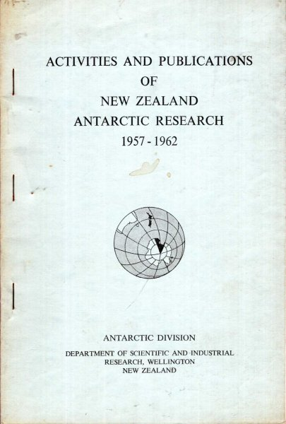 Image for Activities and Publications of  New Zealand Antarctic Research 1957-1962