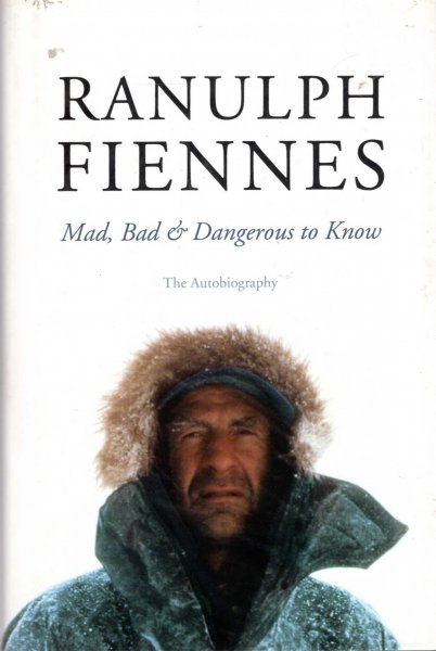 Image for Ranulph Fiennes - Mad, Bad & Dangerous to Know : The Autobiography