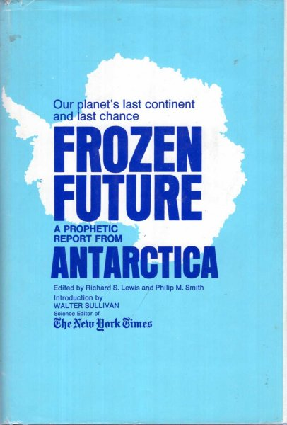 Image for Frozen Future - a prophetic report from Antarctica