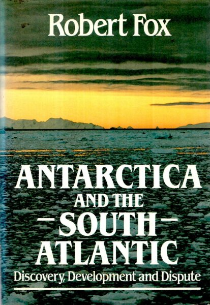 Image for Antarctica and the South Atlantic : Discovery, Development and Dispute