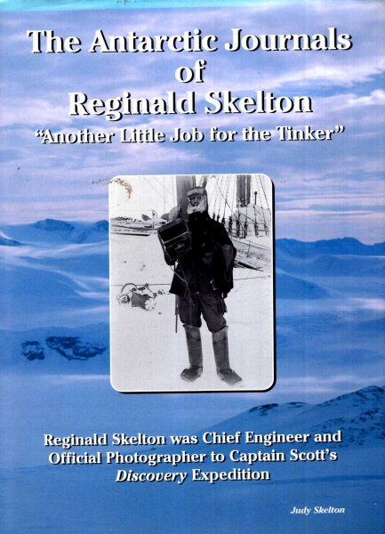 "Image for The Antarctic Journals of Reginald Skelton: ""Another Little Job for the Tinker"""
